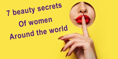 7 beauty secrets of women around the world